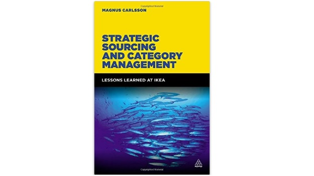 Strategic Sourcing and Category Management: Lessons Learned at IKEA - Magnus Carlsson (Aug 2015)