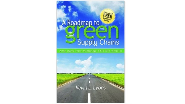 A Road Map to Green Supply Chains: Using Supply Chain Archaeology and Big Data Analytics - Kevin Lyons (2015)