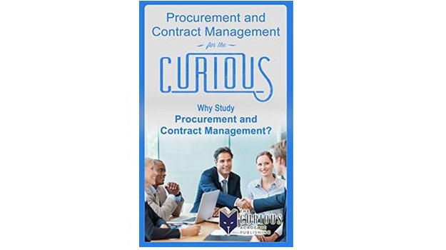 Procurement and Contract Management for the Curious: Why Study Procurement and Contract Management? - Clifford McCue (Feb 2016)